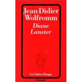 1ère de couverture Diane Lanster Jean-Didier Wolfrromm Les Cahiers Rouges Grasset