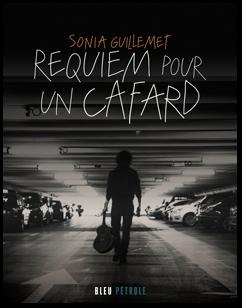 1ère de couverture Requiem pour un cafard de Sonia Guillemet