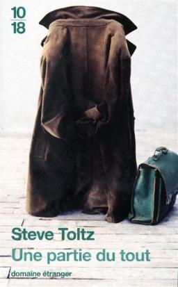 """1ère de couverture """"Une partie du tout"""" de Steve Toltz aux Editions 10/18"""