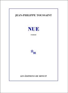 """1ère de couverture """"Nue"""" de Jean-Philippe Toussaint aux Editions de Minuit"""
