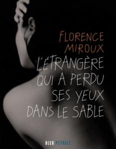 """1ère de couverture """"L'étrangère qui a perdu ses yeux dans le sable"""" de Florence Miroux"""