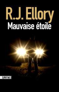 """1ère de couverture """"Mauvais étoile"""" de RJ ELLORY aux Editions Sonatine"""