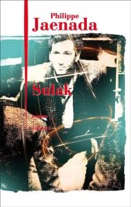 1ère de couverture Sulak de Philippe Jaenada aux Editions Julliard