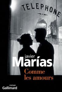 """1ère de couverture """"Comme les amours"""" de Javier Marias aux Editions Gallimard"""