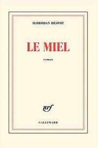 """1ère de couverture """"Le Miel"""" de Slobodan Despot aux Editions Gallimard"""