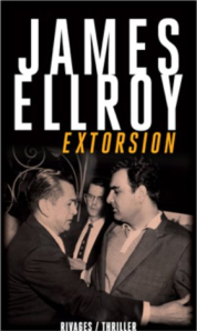 1ère de couverture Extorsion de James Ellroy aux Editions Rivage
