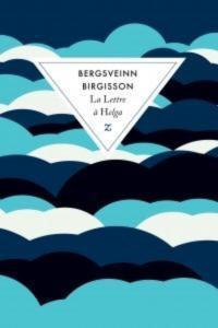 """1ère de couveture """"La lettre à Helga"""" de Bergsveinn Birgisson aux Editions Zulma"""