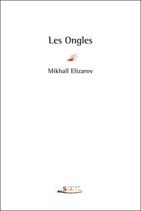 """1ère de couverture """"Les ongles"""" de Mikhaïl Elizarov aux Editions Serge Safran"""