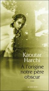 """1ère de couverture """"A l'origine notre père obscur"""" de Kaoutar Harchi aux Editions Actes Sud"""