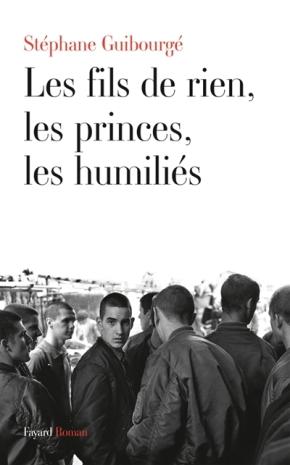 """1ère de couverture """"Les fils de rien, les princes, les humiliés"""" de Stéphane Guibourgé aux Editions Fayard"""