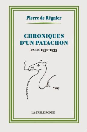 """1ère de couverture """"Chroniques d'un patachon"""" de Pierre de Régnier aux Editions de la Table Ronde"""