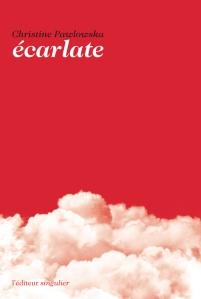 """1ère de couverture """"Ecarlate"""" de Christine Pawlowska chez l'éditeur singulier"""