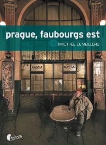 Première de couverture de PRAGUE, FAUBOURGS EST de Timothée Demeillers aux éditions Asphalte