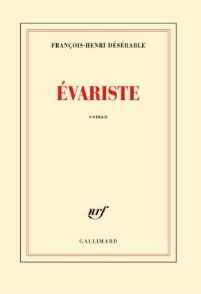 """1ère de couverture """"Evariste"""" de François-Henri Désérable aux Editions Gallimard"""