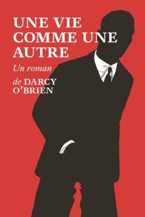 """1ère de couverture """"Une vie comme une autre"""" de Darcy O'Brien aux Editiosn du sous sol"""