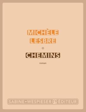 """1ère de couverture """"Chemins"""" de Michèle Lesbre aux Editions Sabine Wespieser"""